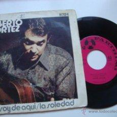 Discos de vinilo: DISCO SINGLE ORIGINAL VINILO ALBERTO CORTEZ. Lote 47625977