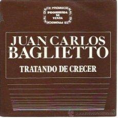 Discos de vinilo: JUAN CARLOS BAGLIETTO SG EMI PROMO 1983 TRATANDO DE CRECER FITO PAEZ RARO. Lote 47633178