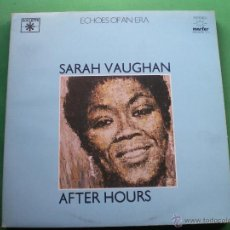 Discos de vinilo: SARAH VAUGHAN - AFTER HOURS - GATEFOLD - 2 LP 1982 ECHOES OF ERA LABEL ROULETTE PDELUXE. Lote 47639176