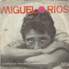Disques de vinyle: MIGUEL RIOS SG SONOPLAY 1966 AHORA QUE HE VUELTO / HERMANOS ADOLFO WAITZMAN CAMILO SESTO. Lote 47650857