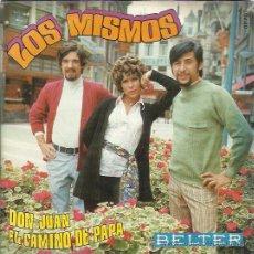 Discos de vinilo: LOS MISMOS SG BELTER 1970 DON JUAN / EL CAMINO DE PAPA . Lote 47674878