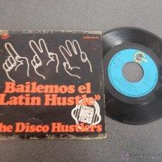 Discos de vinilo: BAILEMOS EL LATIN HUSTLE THE DISCO HUSTLERS SINGLE VINILO COMPROBADO TAL CUAL FOTOS. Lote 47691321