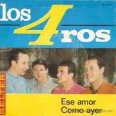 Discos de vinilo: SINGLE LO 4ROS - ESE AMOR - COMO AYER . Lote 47697676