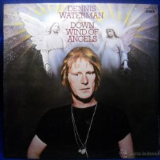 Discos de vinilo: DENNIS WATERMAN - DOWN WIND OF ANGELS- LP. Lote 47700187