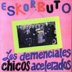 Discos de vinilo: 2LP ESKORBUTO LOS DEMENCIALES CHICOS ACELERADOS VINILO PUNK KBD ROCK RADIKAL VASCO. Lote 165029557