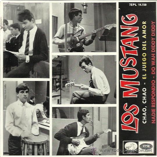 LOS MUSTANG EP EMI REGAL 1965 CHAO CHAO/ NADIE RESPONDIO (NO REPLY-BEATLES)/ DO WAH DIDDY DIDDY +1 (Música - Discos de Vinilo - EPs - Grupos Españoles 50 y 60)