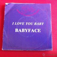 Discos de vinilo - BABYFACE - I LOVE YOU BABY - 47715973