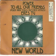 NEW WORLD Sg PHILIPS EUROVISION 1973 power to all our friends (CLIFF RICHARD UK COVER) / eres tu