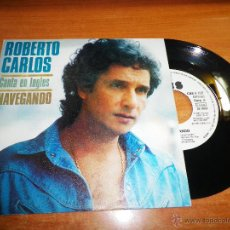 Discos de vinilo: ROBERTO CARLOS SAIL AWAY AT PEACE IN YOUR SMILE CANTADO INGLES NAVEGANDO SINGLE VINILO PROMO ESPAÑA. Lote 47738256