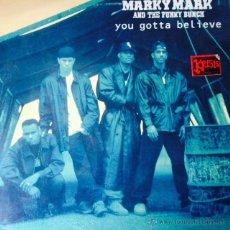 Discos de vinilo: MARKY MARK & THE FUNKY BUNCH - YOU GOTTA BELIEVE . MAXI SINGLE . 1992 INTERSCOPE RECORDS GERMANY. Lote 47763764