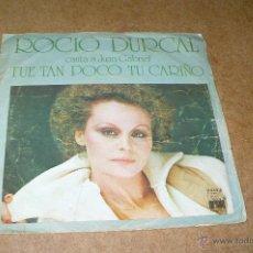 Discos de vinilo: ROCIO DURCAL,FUE TAN POCO TU CARIÑO, TARDE, ARIOLA, 11442A.. Lote 47779734