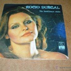 Discos de vinilo: ROCIO DURCAL, NO LASTIMES MAS, ME NACE DEL CORAZON, ARIOLA, 100348-A. Lote 47779942