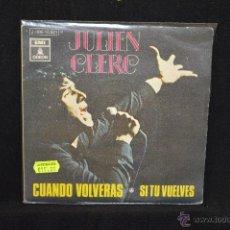 Disques de vinyle: JULIEN CLERC - CUANDO VOLVERAS +1 - SINGLE. Lote 47784435