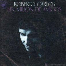 Dischi in vinile: ROBERTO CARLOS, SG, UN MILLÓN DE AMIGOS + 1 ,AÑO 1975. Lote 47784772
