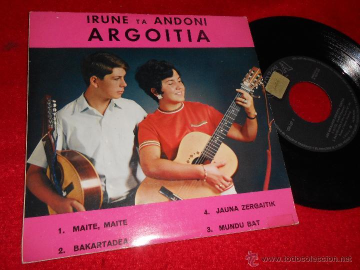 IRUNE TA ANDONI ARGOITIA MAITE MAITE/BAKARTADEA/JAUNA ZERGAITIK/MUNDU BAT EP 1968 CINSA EUSKERA (Música - Discos de Vinilo - EPs - Grupos Españoles 50 y 60)