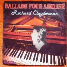 Discos de vinilo: SINGLE VINILO RICHARD CLAYDERMAN BALLADE POUR ADELINE. Lote 47792378