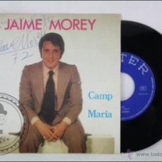 Discos de vinilo: SINGLE VINILO - JAIME MOREY. CAMP / MARÍA - EDITA BELTER - AÑO 1972 - ESPAÑA - AUTÓGRAFO DE J. MOREY. Lote 47792464