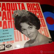 Discos de vinil: PAQUITA RICO MI NIÑO/DELEITAME/ACUARELA DEL RIO/NO ME PREGUNTES NADA EP 1964 LA VOZ DE SU AMO. Lote 47803305