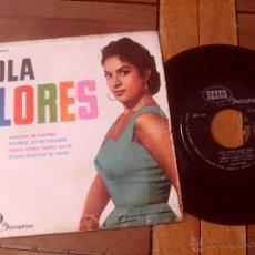 Discos de vinilo: LOLA FLORES SINGLE LIMOSNA DE AMORES DOLORES, AY MI DOLORES MADE IN SPAIN 1961. Lote 47806309