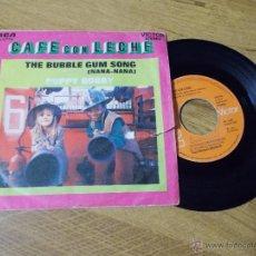 Discos de vinilo: CAFÉ CON LECHE. THE BUBBLE GUM SONG. NANA-NANA. PUPPY BOBBY.. Lote 47806819