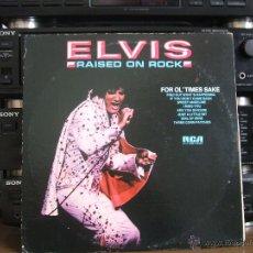 Discos de vinilo: ELVIS PRESLEY RAISED ON ROCK -RCA VICTOR APL1-0388 (LP) [VG+/ EX] - USA 1977. Lote 47795790