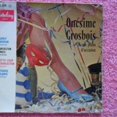 Discos de vinilo: ONÉSIME GROSBOIS ET SON PIANO D'OCCASION L'ESPRIT FRAPPEUR 1959 BARCLAY 72309 DISCO VINILO. Lote 47815663