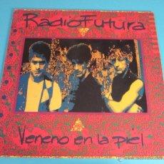 Discos de vinilo: RADIO FUTURA. VENENO EN LA PIEL. Lote 47834599