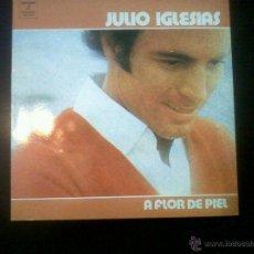 Discos de vinilo: DISCO DE VINILO JULIO IGLESIAS A FLOR DE PIEL. Lote 47837703