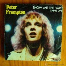 Discos de vinilo: VINILO SINGLE PETER FRAMPTON SHOW ME THE SHOW Y SHINE. Lote 47837768