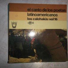 Discos de vinilo: LOS CALCHAKIS/ VOL 16 EL CANTO DE LOS POETAS LATINOAMERICANOS. Lote 47837942