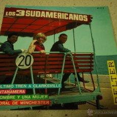 Discos de vinilo: LOS 3 SUDAMERICANOS ( EL ULTIMO TREN A CLARKSVILLE - GUANTANAMERA - UN HOMBRE Y UNA MUJER - CATEDRAL. Lote 47856026