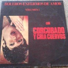 Discos de vinilo: CORCOBADO Y CRIA CUERVOS -- BOLEROS ENFERMOS DE AMOR - VOL. I -- TRIQUINOISE - 1993 --. Lote 47862460