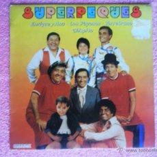 Discos de vinilo: SUPER PEQUES 1983 HISPAVOX ENRIQUE Y ANA LOS PAYASOS TORREBRUNO CHISPITA LP VINILO. Lote 47866737