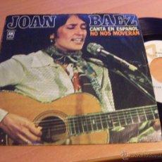Discos de vinilo: JOAN BAEZ EN ESPAÑOL (NO NOS MOVERAN + 1) SINGLE ESPAÑA 1977 (EX/EX) (EP11). Lote 47870428