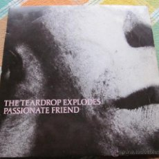 Discos de vinilo: THE TEARDROP EXPLODES - PASSIONATE FRIEND - SG - MADE IN UK IN 1981.. Lote 47876418