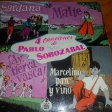 Discos de vinilo: PABLO SOROZABAL Y ORQUESTA, MARCELINO PAN Y VINO/ SARDANA/ AY TIERRA VASCA + 1.- EP 50'S. Lote 47879045