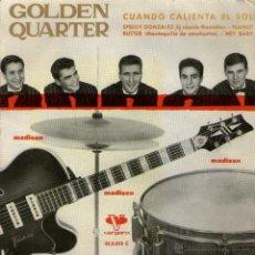 """Discos de vinilo: GOLDEN QUARTER - EP VINILO 7"""" - EDITADO EN ESPAÑA - CUANDO CALIENTA EL SOL + 3 - VERGARA 1962. Lote 47884085"""