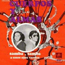 Discos de vinilo: CUERPOS Y ALMAS - SINGLE VINILO 7'' - EDITADO EN PORTUGAL - SAMBA SAMBA + 1 - COLUMBIA 1971. Lote 47884546