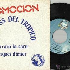 Discos de vinilo: LA VOSS DEL TROPICO SINGLE PROMOCIONAL LA CARN FA CARN.1977.EN PERFECTO ESTADO. Lote 47885741