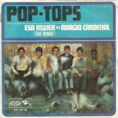 Discos de vinilo: POP TOPS SG SONOPLAY 1968 ESA MUJER (THAT WOMAN) / ADAGIO CARDENAL (THE MAN I AM TODAY) SOUL. Lote 47891033
