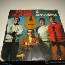 Disques de vinyle: AMIGOS DE GINES SEVILLANAS CHICO 7 PULGADAS. Lote 47896127