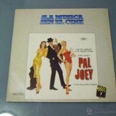 Discos de vinilo: PAL JOEY. LA MÚSICA EN EL CINE 7. Lote 47904171