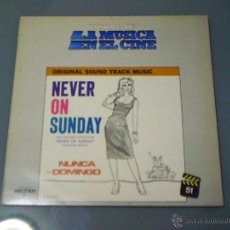 Discos de vinilo: NEVER ON SUNDAY (NUNCA EN DOMINGO). LA MÚSICA EN EL CINE 51. Lote 47904708
