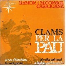 Discos de vinilo: RAMON I M.CONSOL CASAJOANA EP ALS 4 VENTS CLAMS PER LA PAU EL NEN D'HIROSHIMA/ LA CRUEL GUERRA +2. Lote 47916083