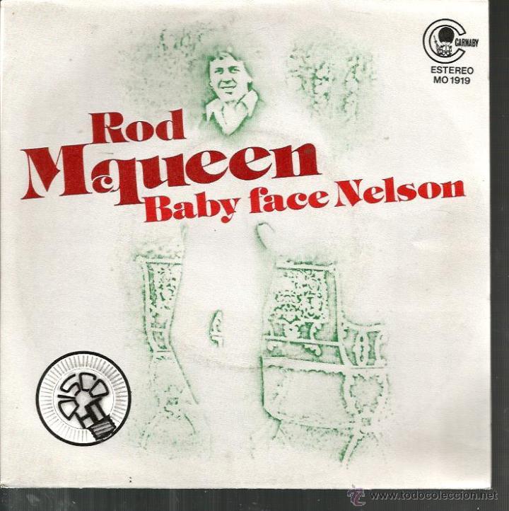 SG ROD MCQUEEN : BABY FACE NELSON (Música - Discos - Singles Vinilo - Cantautores Extranjeros)
