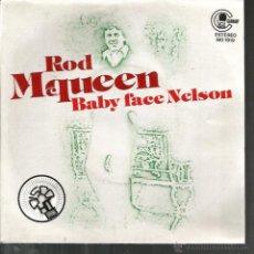 Discos de vinilo: SG ROD MCQUEEN : BABY FACE NELSON . Lote 47926680