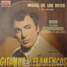 Discos de vinilo: MIGUEL DE LOS REYES / COPLAS / VIAJERA / CABALLO CORTIJERO / EL VIENTO SE LO LLEVO -EP REGAL DE 1961. Lote 47927674