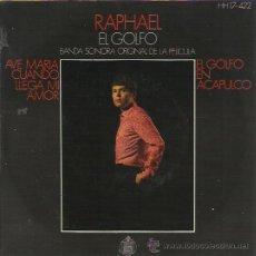 Discos de vinilo: RAPHAEL EP HISPAVOX 1969 BSO EL GOLFO AVE MARIA/ CUANDO LLEGA MI AMOR +2 MINT SIN ESTRENAR ARCHIVO . Lote 47931293