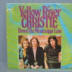 Discos de vinilo: SINGLE. CHRISTIE. + 1. YELLOW RIVER. Lote 47935750
