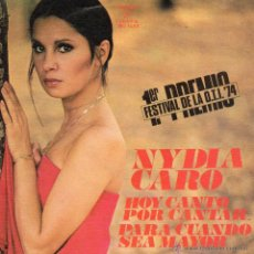Discos de vinilo: NYDIA CARO - FESTIVAL DE LA O.T.I., SG, HOY CANTO POR CANTAR + 1, AÑO 1974. Lote 47969370
